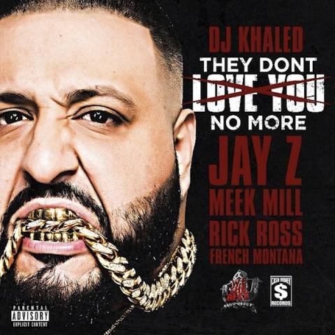 dj-khaled-they-dont-love-you-no-more-new-music