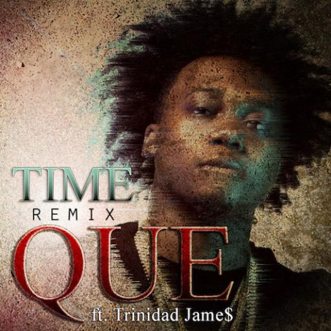 que-feat-trinidad-james-time-remix