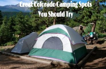 Great Colorado Camping Spots You Should Try