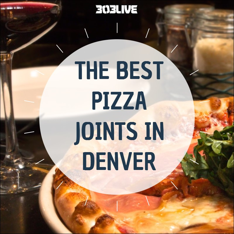 THE BEST PIZZA JOINTS DENVER HAS TO OFFER