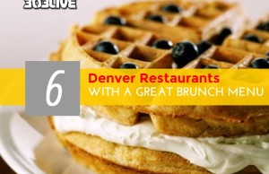 6 Denver Restaurants WITH A GREAT BRUNCH MENU