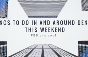 Things to Do In and Around Denver this Weekend (Feb 2-4 2018)